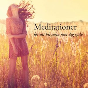 Meditationer för att bli sann mot dig själv